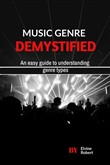 Music Genre Demystified: An Easy Guide to Understanding Genre Types