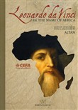 Leonardo da Vinci. In the name of Africa. Ediz. multilingue