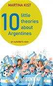 10 Little Theories about Argentines