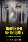 Daughter of Iniquity (Book Five of Western Serial Killer Series)