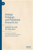 Dialogic Pedagogy and Polyphonic Research Art