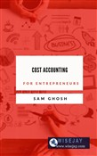 Cost Accounting for Entrepreneurs