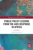 Public Policy Lessons from the AIDS Response in Africa