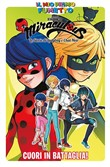 Cuori in battaglia! Miraculous. Le storie di Ladybug e Chat Noir. Vol. 6