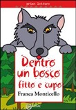 dentro un bosco fitto e c...