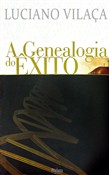 A Genealogia do Êxito