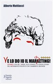 Ve lo do io il marcheting!