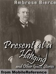 Present At A Hanging And Other Ghost Stories (Mobi Classics)