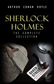 Sherlock Holmes: The Truly Complete Collection (the 60 official stories + the 6 unofficial stories)