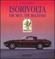 Isorivolta. The men, the machines. Ediz. illustrata