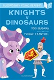 Knights V Dinosaurs: A Bloomsbury Young Reader