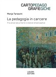 La pedagogia in carcere. Fra ansie securitarie e istanze emancipative