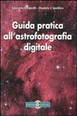Guida pratica all'astrofotografia digitale