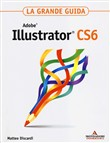 Adobe Illustrator CS6. La grande guida