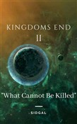 "Kingdoms End II ""What Cannot Be Killed"""