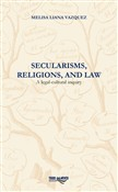 Secularisms, religions, and law. A legal-cultural inquiry