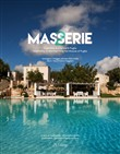 Masserie. Ospitalità di charme in Puglia­Hospitality in the charming farmhouses of Apulia