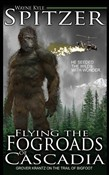 Flying the Fog Roads of Cascadia: Grover Krantz on the Trail of Bigfoot