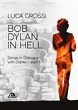Bob Dylan in Hell. Songs in dialogue with Dante. Vol. 1