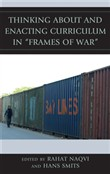"Thinking about and Enacting Curriculum in ""Frames of War"""