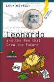 Leonardo and the Pen that Drew the Future