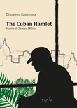 The cuban Hamlet. Storia di Tomas Milian. Con DVD video
