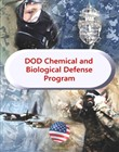 Department of Defense Chemical and Biological Defense Program - Comprehensive Reports on Military Efforts to Protect Against NBC, WMD, Chemical, Biological, Radiological, and Nuclear (CBRN) Threats