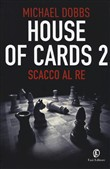 house of cards. scacco al...