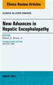 New Advances in Hepatic Encephalopathy, An Issue of Clinics in Liver Disease, E-Book