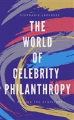 The world of celebrity philanthropy