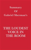 Summary of Gabriel Sherman's The Loudest Voice in the Room