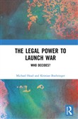The Legal Power to Launch War