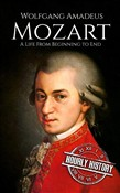 Wolfgang Amadeus Mozart: A Life From Beginning to End