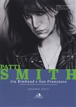 Patti Smith. Tra Rimbaud e San Francesco