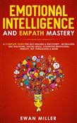 Emotional Intelligence and Empath Mastery: A Complete Guide for Self Healing & Discovery , Increasing Self Discipline, Social Skills, Cognitive Behavioral Therapy, NLP, Persuasion & More!