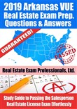 2019 Arkansas VUE Real Estate Exam Prep Questions, Answers & Explanations: Study Guide to Passing the Salesperson Real Estate License Exam Effortlessly