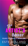 The Artist's Boxer: Yours to Protect Book One