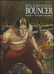 La maledizione del monco. Bouncer. Vol. 4