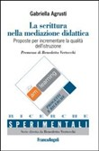 La scrittura nella mediazione didattica­Writing in educational mediation. Proposte per incrementare la qualità dell'istruzione­Proposals for qualityu improvement...
