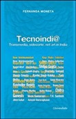 Tecnoindi@. Transmedia, videoarte, net art in India