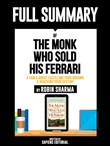"Full Summary Of ""The Monk Who Sold His Ferrari: A Fable About Fulfilling Your Dreams & Reaching Your Destiny – By Robin Sharma"""
