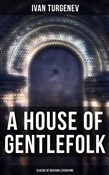 A House of Gentlefolk (Classic of Russian Literature)