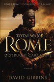 Distruggi Cartagine. Total war. Rome