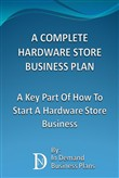 A Complete Hardware Store Business Plan: A Key Part Of How To Start A Hardware Store Business