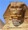 Retake Your Fame: Black Contribution to World Civilization. Revised and Expanded Edition