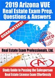 2019 Arizona VUE Real Estate Exam Prep Questions, Answers & Explanations: Study Guide to Passing the Salesperson Real Estate License Exam Effortlessly