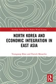 North Korea and Economic Integration in East Asia