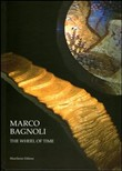 Marco Bagnoli. The wheel of time