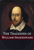 The Best Known Tragedies of Shakespeare: In Plain and Simple English