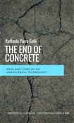 The end of concrete. Pros and cons of an unsuccesful technology